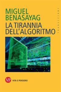 La tirannia dell'algoritmo_Benasayag